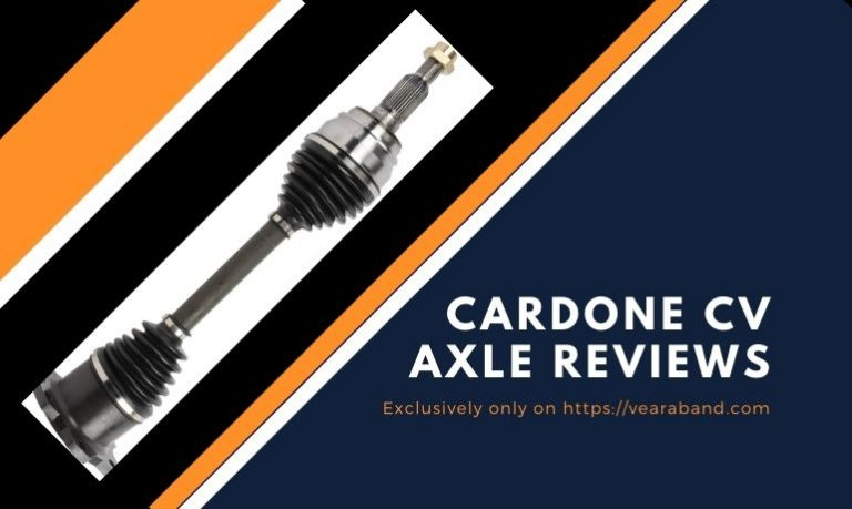 Cardone Cv Axle Reviews – New and Reliable